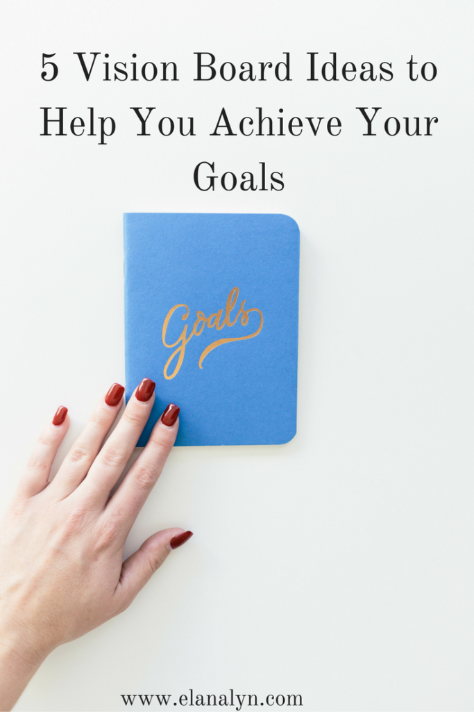 5 Vision Board Ideas to Help You Achieve Your Goals: Use these tips to learn how to create a vision board and why a vision board can help you!