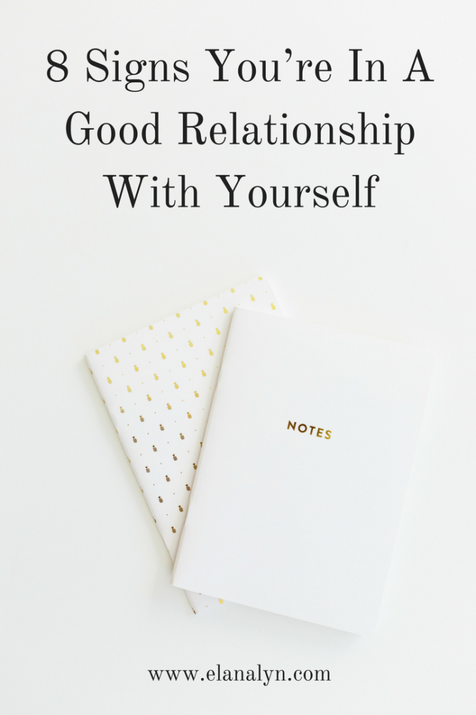 8 Signs You're In A Good Relationship With Yourself