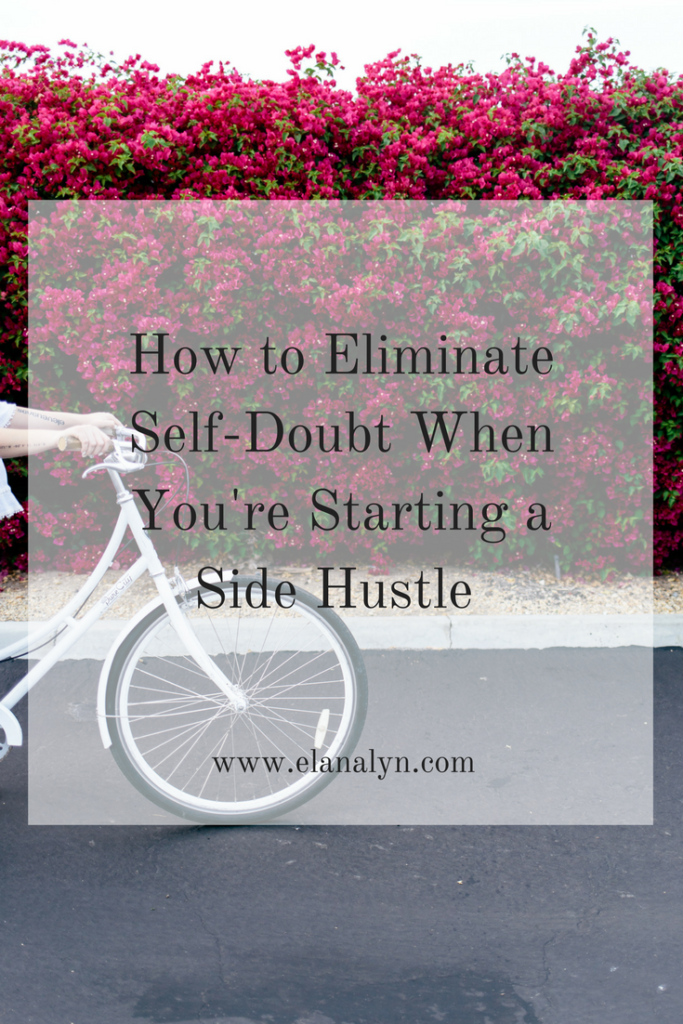 How to Eliminate Self-Doubt When You're Starting a Side Hustle