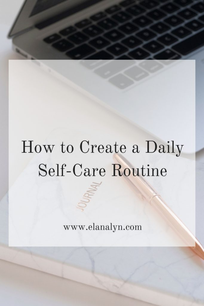 How to Create a Daily Self-Care Routine